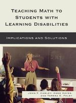 Teaching Math to Students with Learning Disabilities : Implications and Solutions - John F. Cawley