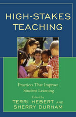 High-Stakes Teaching : Practices That Improve Student Learning - Terri Hebert