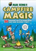 Mac King's Scout Magic : Over 50 Amazing and Easy-to-learn Tricks and Mind-blowing Stunts - Mac King