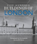 Five Hundred Buildings of London : Five Hundred Buildings Series - Gill Davies
