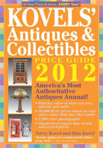 Kovels' Antiques and Collectibles Price Guide 2012 : America's Bestselling Antiques Annual - Terry Kovel
