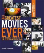 The Greatest Movies Ever : The Ultimate Ranked List of the 101 Best Films of All Time - Gail Kinn
