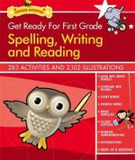 Get Ready for First Grade : Spelling, Writing and Reading - Heather Stella