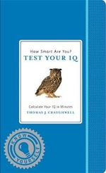 How Smart Are You? Test Your IQ : Know Yourself - Thomas J. Craughwell