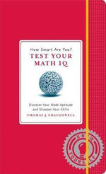 How Smart Are You? Test Your Math IQ : Know Yourself - Thomas J. Craughwell