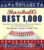 Baseball's Best 1,000 : Rankings of the Skills, the Achievements and the Performance of the Greatest Players of All Time - Derek Gentile