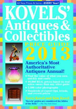 Kovels' Antiques and Collectibles Price Guide : America's Bestselling Antiques Annual - Terry Kovel