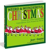 Weird Christmas : A Collection of Curious and Crazy Customs and Coincidences Concerning Christmas - Joey Green