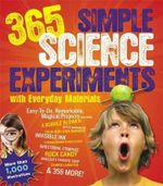 365 Simple Science Experiments with Everyday Materials - E.Richard Churchill
