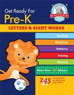 Get Ready for Pre-K: Letters & Sight Words : 245 Fun Exercised for Mastering Basic Skills - Heather Stella