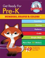 Get Ready for Pre-K: Shapes & Colors : 249 Fun Exercises for Mastering Basic Skills - Heather Stella
