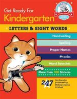 Get Ready for Kindergarten: Letters & Sight Words : 247 Fun Exercises for Mastering Basic Skills - Heather Stella