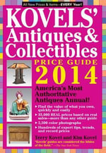 Kovels' Antiques and Collectibles Price Guide 2014 : Volume 46 : America'S Bestselling Antiques Annual - Terry Kovel