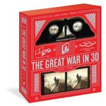 The Great War in 3D : A Book Plus a Stereoscopic Viewer, Plus 35 3d Photos of Men in Battle 1914-1918 - Jean-Pierre Verney
