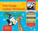 Get Ready for School First Grade Laptop Workbook : Sight Words, Beginning Reading, Handwriting, Vowels & Consonants, Word Families - Heather Stella