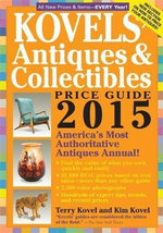 Kovels' Antiques and Collectibles Price Guide 2015 : America's Most Authoritative Antiques Annual - Terry Kovel