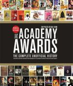 The Academy Awards : The Complete Unofficial History - Jim Piazza