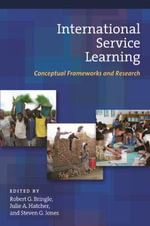 International Service Learning : Conceptual Frameworks and Research v. 1 - Robert G. Bringle