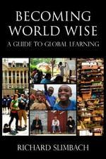 Becoming World Wise : A Guide to Global Learning - Richard Slimbach