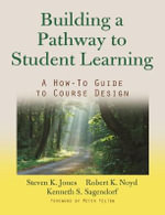 Building a Pathway for Student Learning : A How-to Guide to Course Design - Steven K. Jones