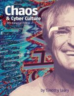 Chaos and Cyber Culture - Timothy Leary