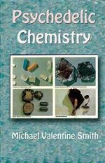 Psychedelic Chemistry - Michael Valentine Smith