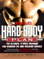 The Men's Health Hard-Body Plan : The Ultimate 12-Week Program for Burning Fat and Building Muscle - Larry Keller