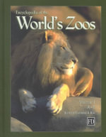 Encyclopedia of the World's Zoos : 3-volume set