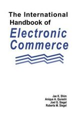 The International Handbook of Electronic Commerce - Dr. Jae K. Shim