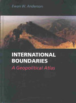 International Boundaries : A Geopolitical Atlas - Ewan W. Anderson