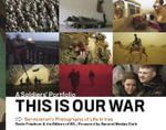 This is Our War : A Soldiers' Portfolio - Devin Friedman