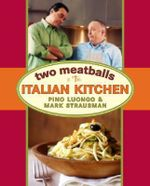Two Meatballs : In the Italian Kitchen - Pino Luongo