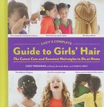 Cozy's Complete Guide to Girls' Hair - Cozy Friedman
