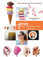 Jeni's Splendid Ice Creams at Home - Jeni Britton Bauer