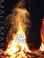 Mallmann on Fire - Francis Mallmann