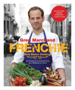 Frenchie : New Bistro Cooking - Greg Marchand