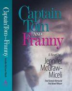 Captain Tom and Franny - Jennifer McGraw-Miceli