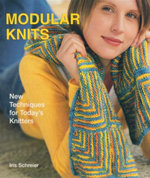 Modular Knits : New Techniques for Today's Knitters - Iris Schreier
