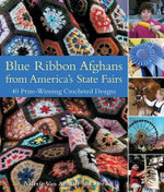 Blue Ribbon Afghans from America's State Fairs : 40 Prize-Winning Crocheted Designs - Valerie Van Arsdale Shrader