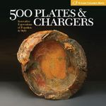 500 Plates and Chargers : Innovative Expressions of Function and Style - Lark Books