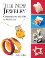 New Jewelry, the : Contemporary Materials & Techniques - Carles Codina