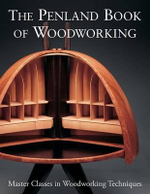 The Penland Book of Woodworking : Master Classes in Woodworking Techniques