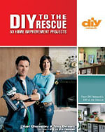 DIY to the Rescue : 50 Home Improvement Projects - Karl Champley