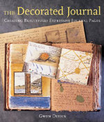 The Decorated Journal : Creating Beautifully Expressive Journal Pages - Gwen Diehn
