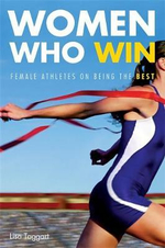 Women Who Win : Women Athletes on Being the Best - Lisa Taggart