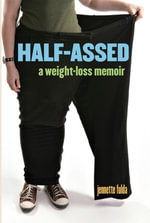 Half-Assed : A Weight-Loss Memoir - Jennette Fulda