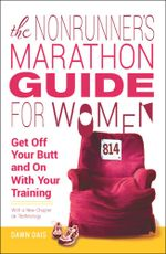 The Nonrunner's Marathon Guide for Women - Dawn Dais