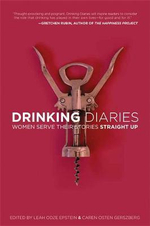 Drinking Diaries : Women Serve Their Stories Straight Up