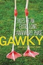 Gawky : Tales of an Extra Long Awkward Phase - Margot Leitman