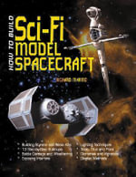 How to Build Sci-Fi Model Spacecraft : Following Valentina - Richard Marmo